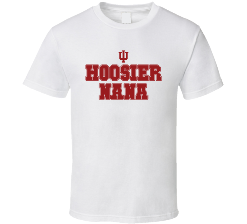 Hoosier Nana Indiana College Football Inspired Funny Popular T Shirt