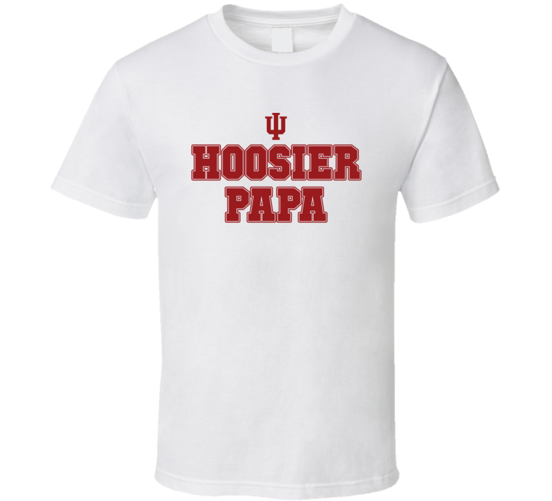 Hoosier Papa Indiana College Football Inspired Funny Popular T Shirt