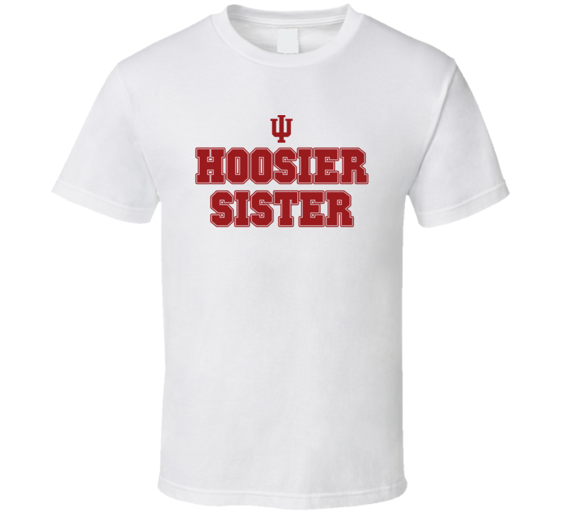 Hoosier Sister Indiana College Football Inspired Funny Popular T Shirt