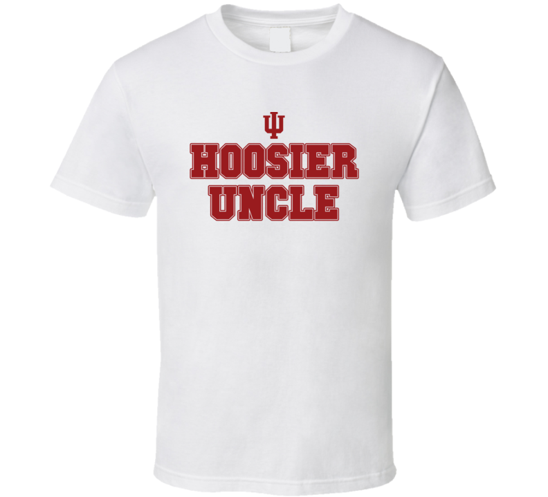 Hoosier Uncle Indiana College Football Inspired Funny Popular T Shirt