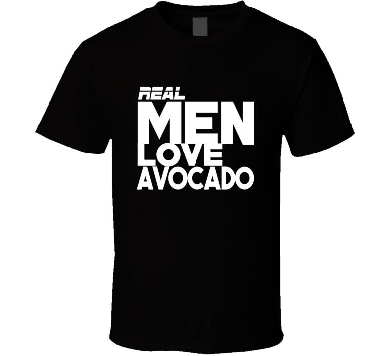 Real Men Love Avocado Funny Popular T Shirt