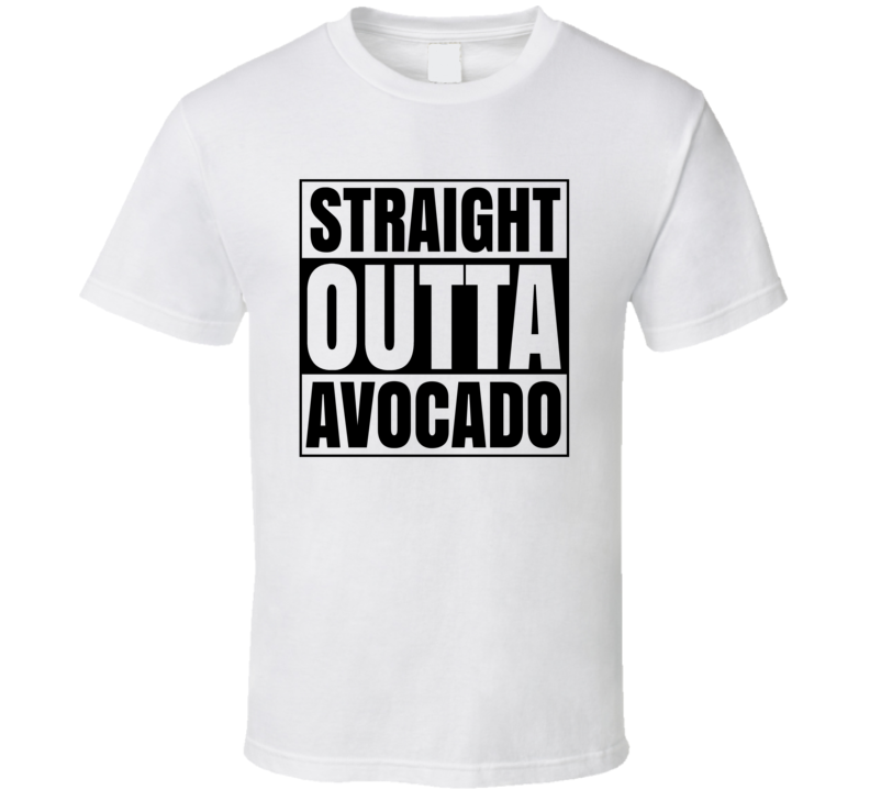 Straight Outta Avocado Funny T Shirt