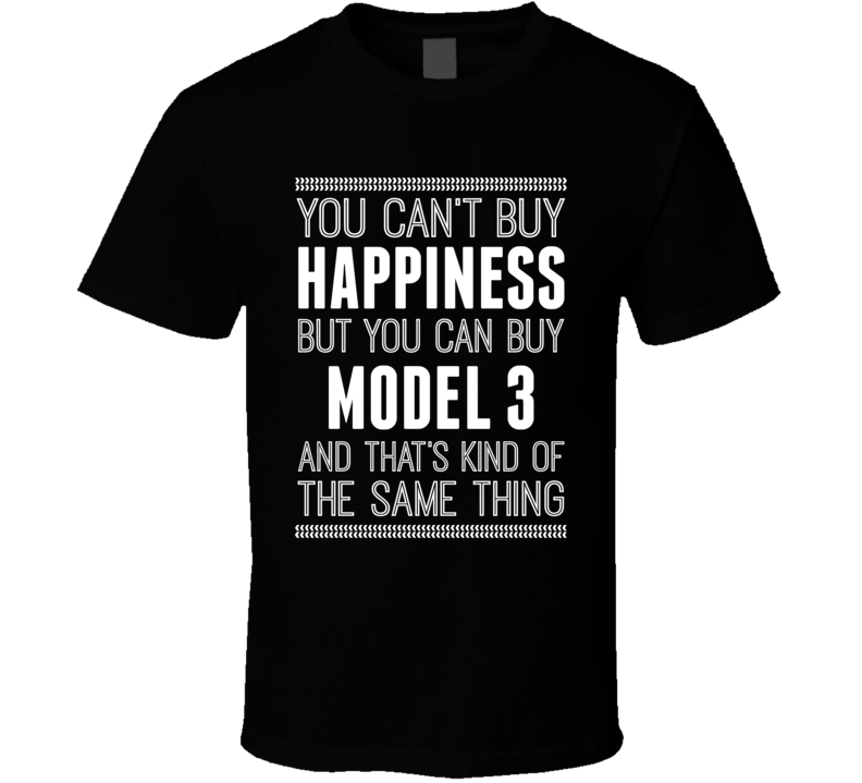 You Can't Buy Happiness But You Can Buy A Tesla Model 3 Funny Popular T Shirt