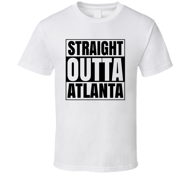 Straight Outta Atlanta Popular City  T Shirt