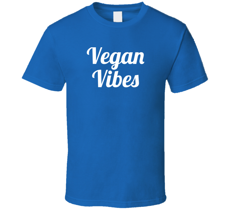Vegan Vibes Funny Popular Plant Based (white Font) T Shirt