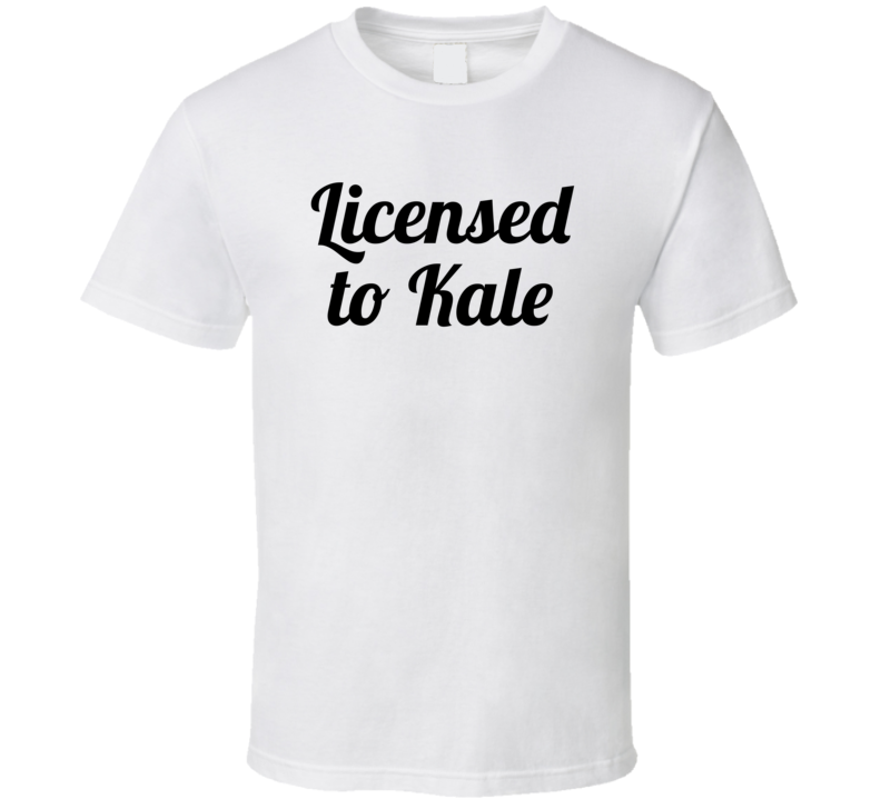Licensed To Kale Funny Popular Vegan Vegetarian T Shirt