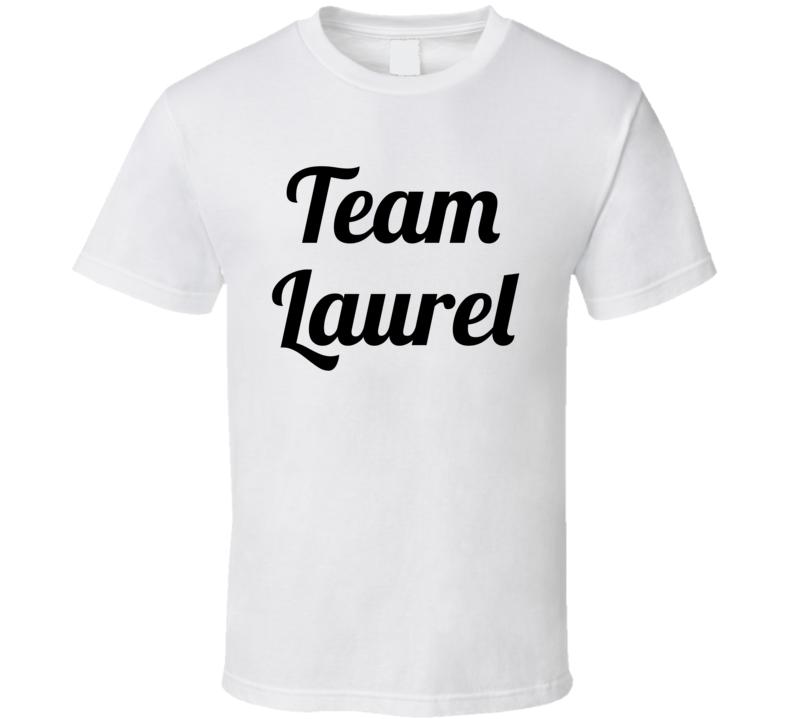 Team Laurel  (black Font) Funny Internet Debate Laurel Vs. Yanny T Shirt