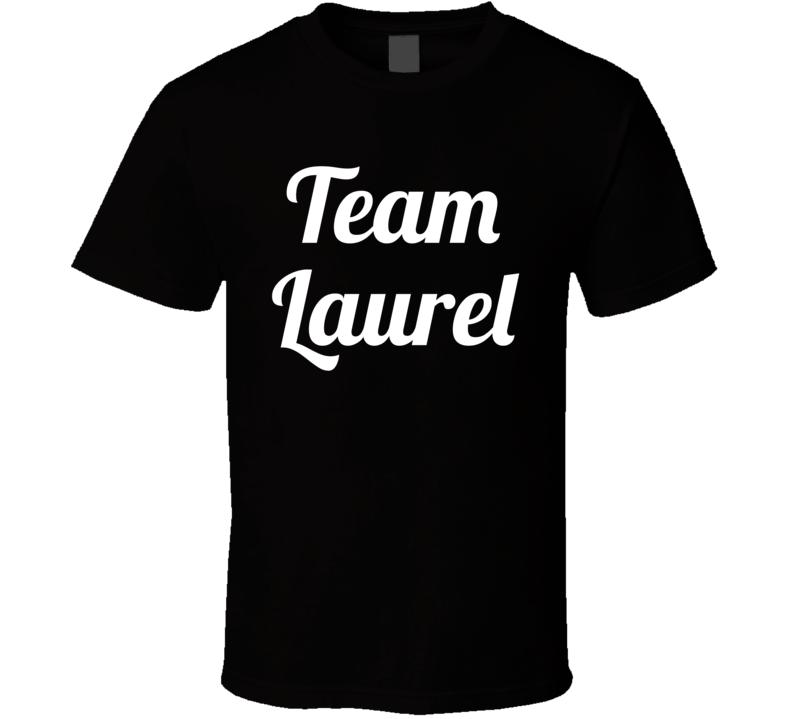 Team Laurel  (white Font) Funny Internet Debate Laurel Vs. Yanny T Shirt