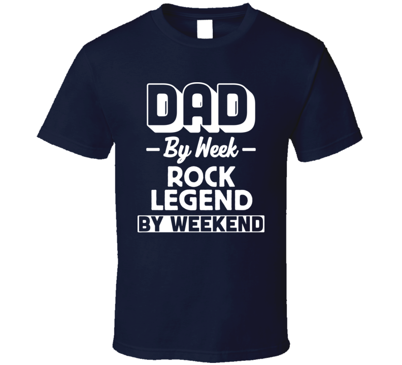 Dad By Week Rock Legend By Weekend Funny Popular Customizable T Shirt