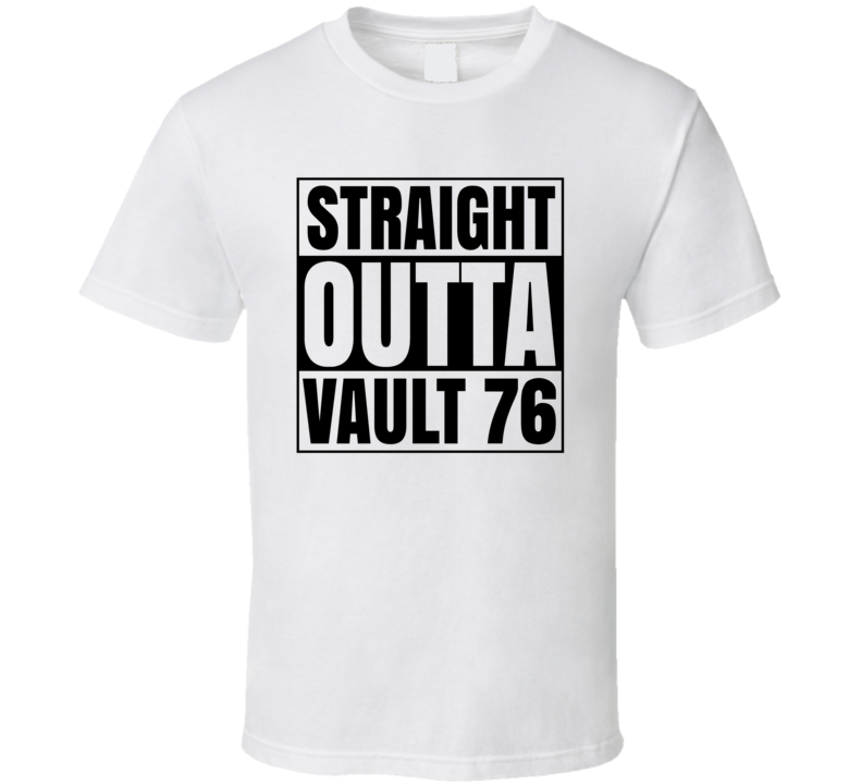 Straight Outta Vault 76 - Fallout Inspired Popular T Shirt