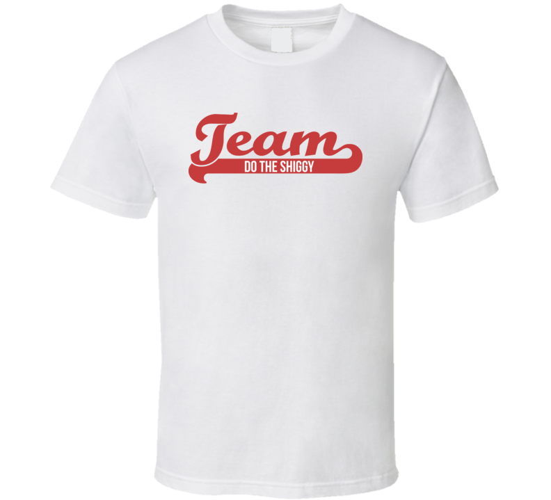 Team Do The Shiggy Funny Popular Viral T Shirt