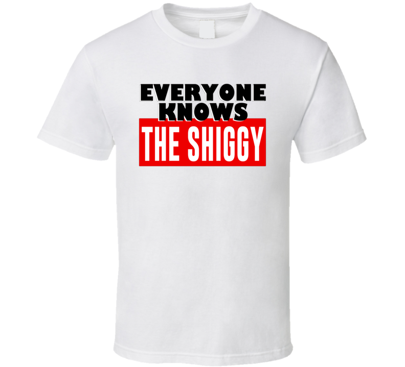 Everyone Knows The Shiggy - Funny Popular Viral #dotheshiggy T Shirt