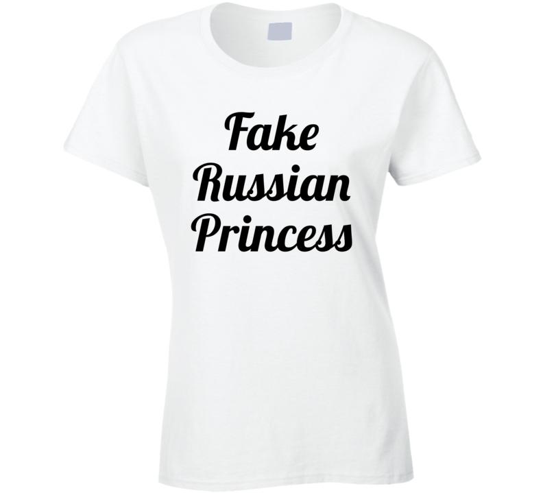 Fake Russian Princess Popular Funny  T Shirt