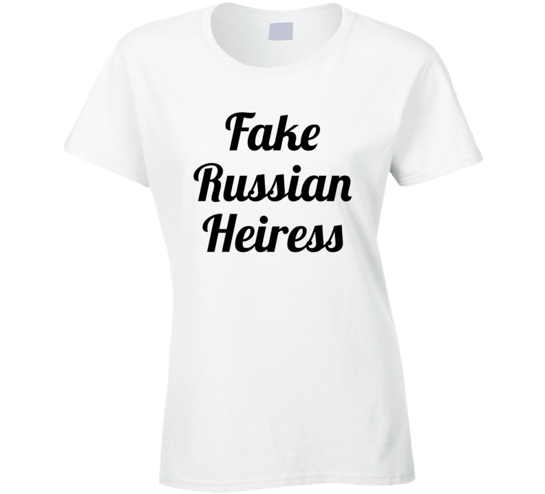 Fake Russian Heiress Popular Funny  T Shirt