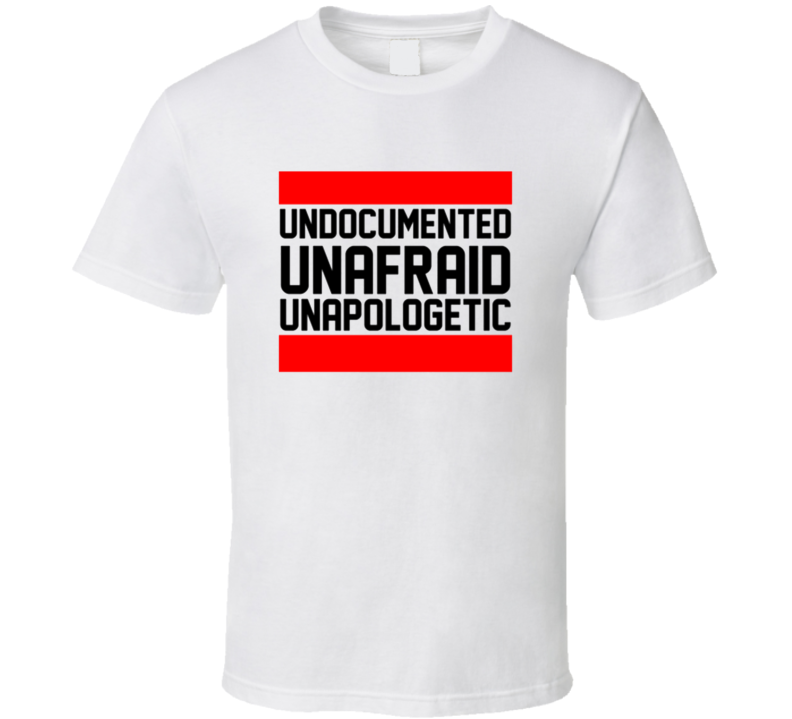 Undocumented Unafraid Unapologetic Girls Like You Cardi B Immigrant T Shirt