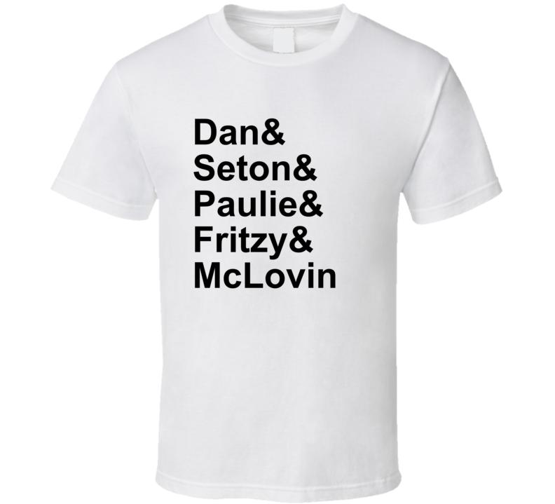 Adam Sandler Comedy Special ( Black Font) Dan& Seton& Paulie& Fritzy& McLovin T Shirt