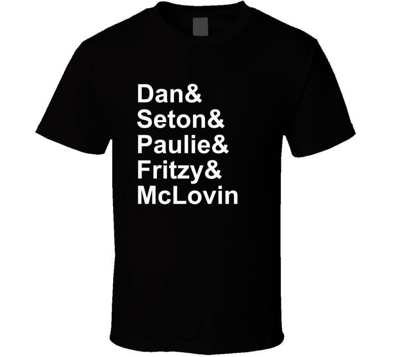 Adam Sandler Funny Comdy Special ( White Font) Dan& Seton& Paulie& Fritzy& McLovin T Shirt