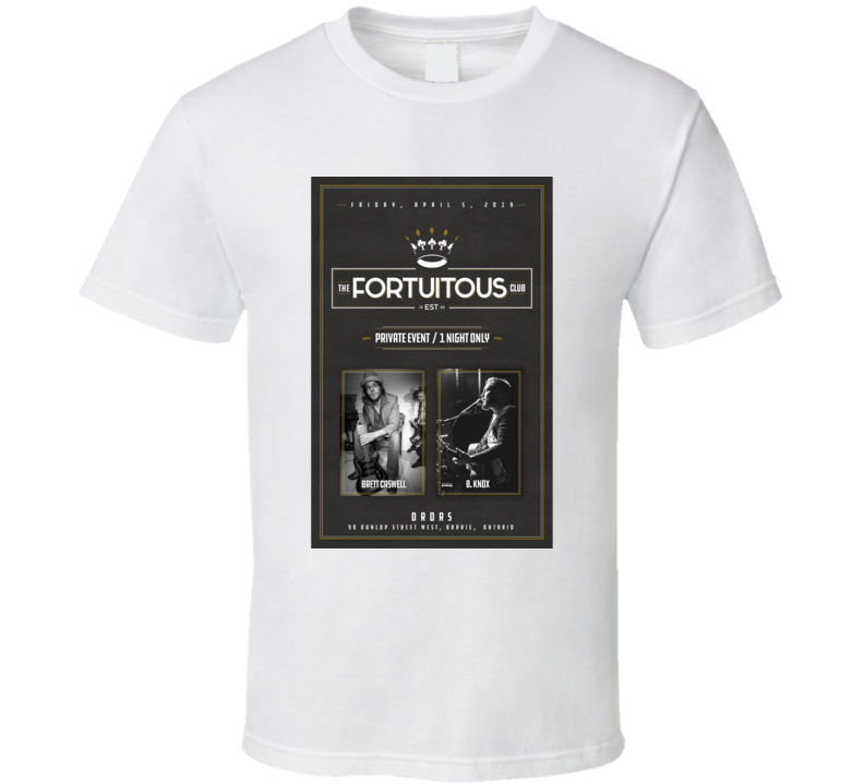 Live At The Fortuitous Club, 1 Night Only T Shirt