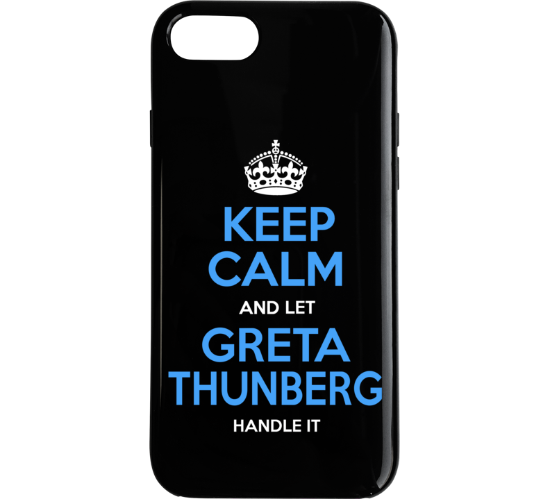 Keep Calm And Let Greta Thunberg Handle It Popular Climate Activist Phone Case