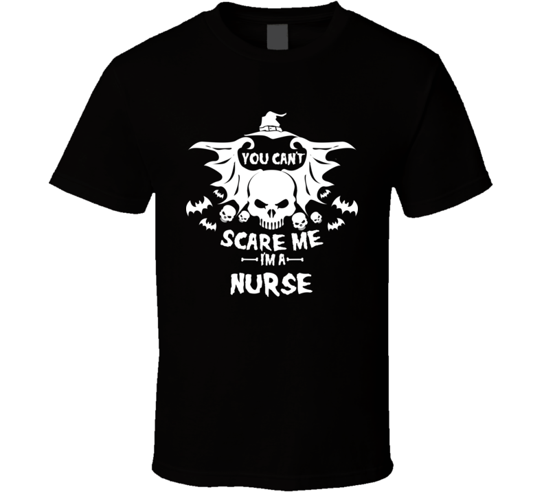 You Can't Scare Me Im A Nurse Funny Popular Halloween T Shirt