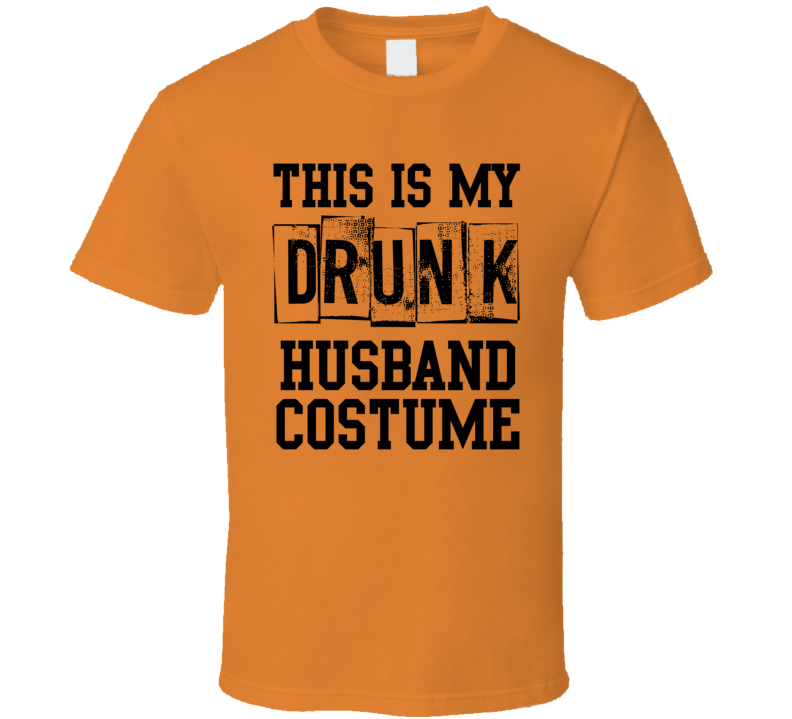 This Is My Drunk Husband Costume Funny Popular Halloween T Shirt