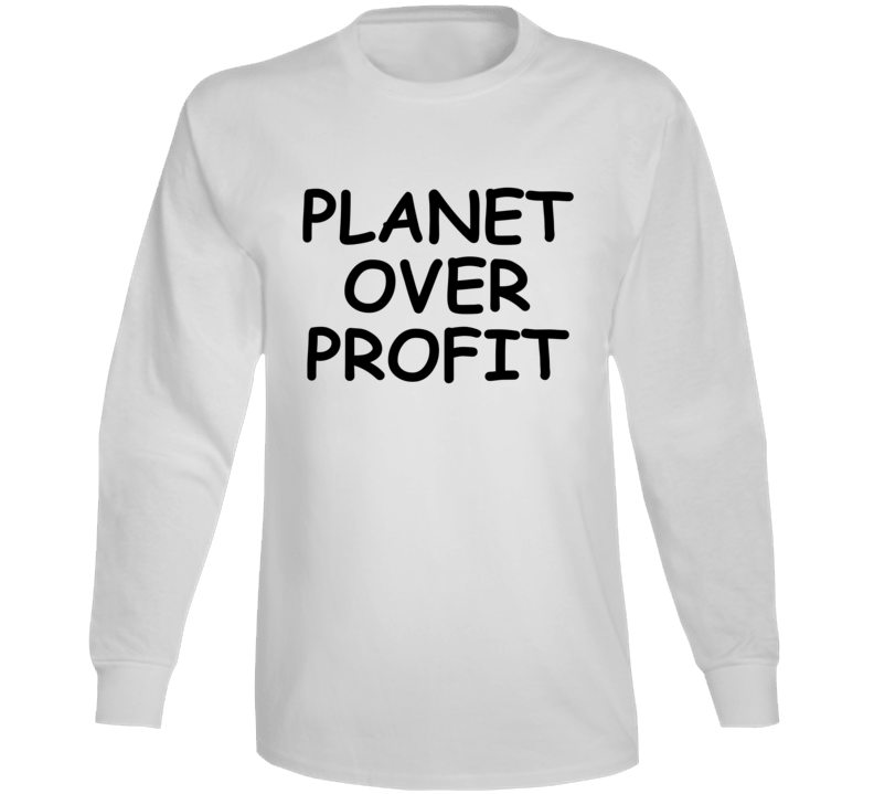 Planet Over Profit Popular Political Climate Change Long Sleeve
