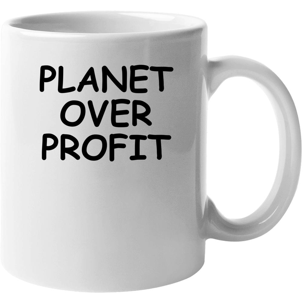 Planet Over Profit Popular Political Climate Change Mug