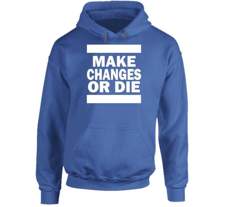 Make Changes Or Die Popular Climate Change Activist Hoodie