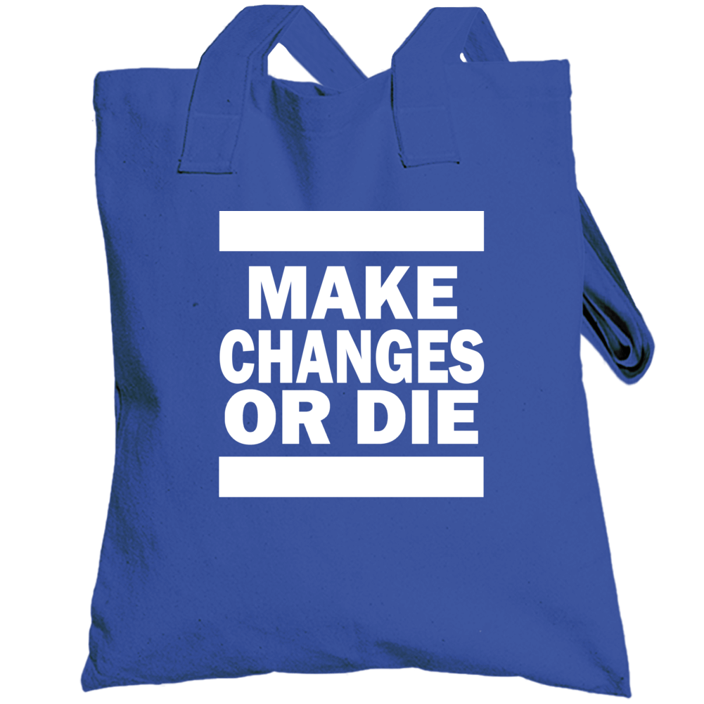 Make Changes Or Die Popular Climate Change Activist Totebag