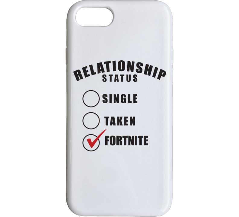 Relationship Status Single Taken Fortnite Popular Funny Phone Case