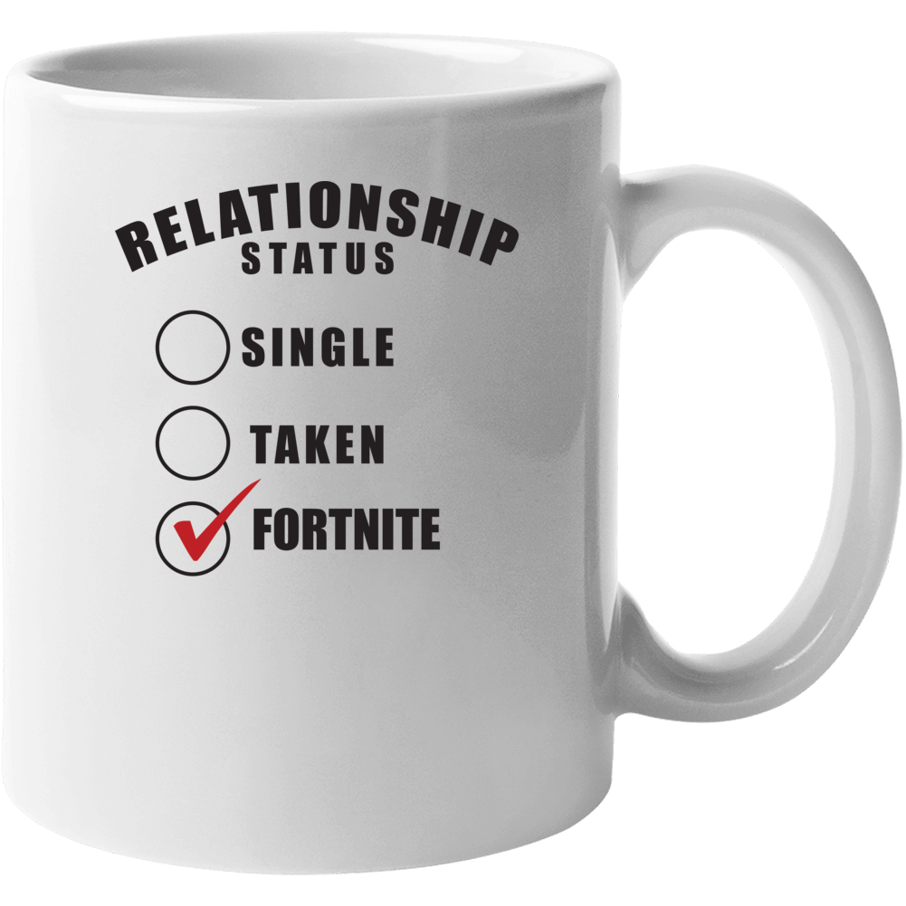 Relationship Status Single Taken Fortnite Popular Funny Mug