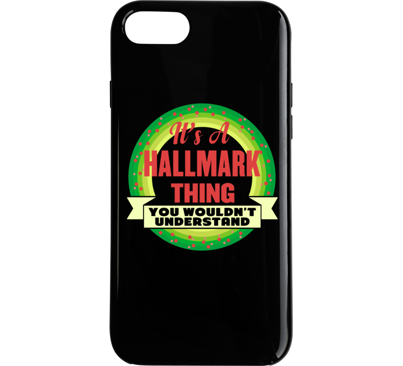 It's A Hallmark  ( Christmas Movie) Thing You Wouldn't Understand - Funny Popular Holiday Phone Case