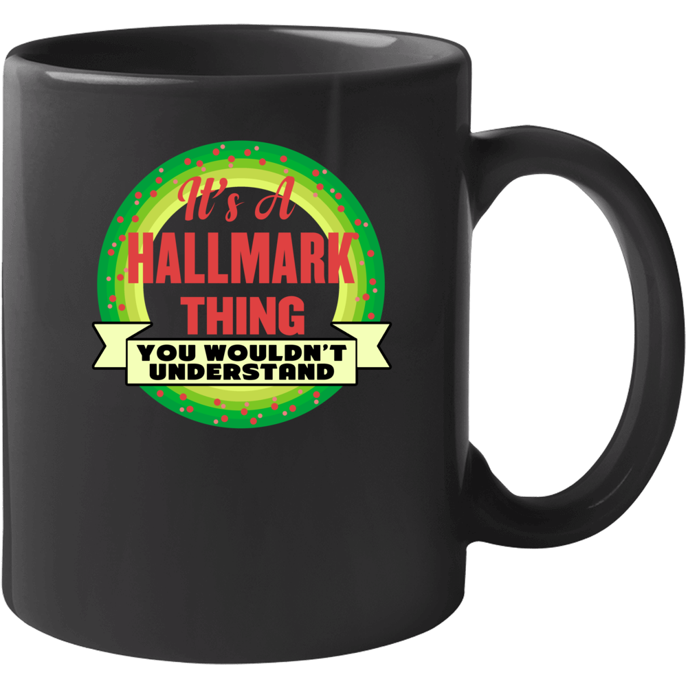 It's A Hallmark  ( Christmas Movie) Thing You Wouldn't Understand - Funny Popular Holiday Mug