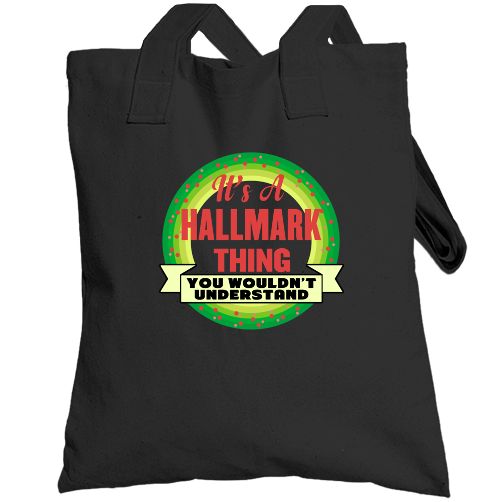It's A Hallmark  ( Christmas Movie) Thing You Wouldn't Understand - Funny Popular Holiday Totebag
