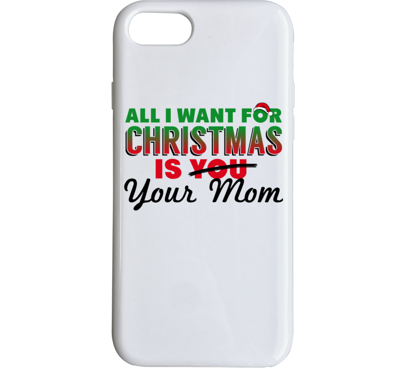 All I Want For Christmas Is Your Mom - Funny Christmas Holiday Party Popular Phone Case