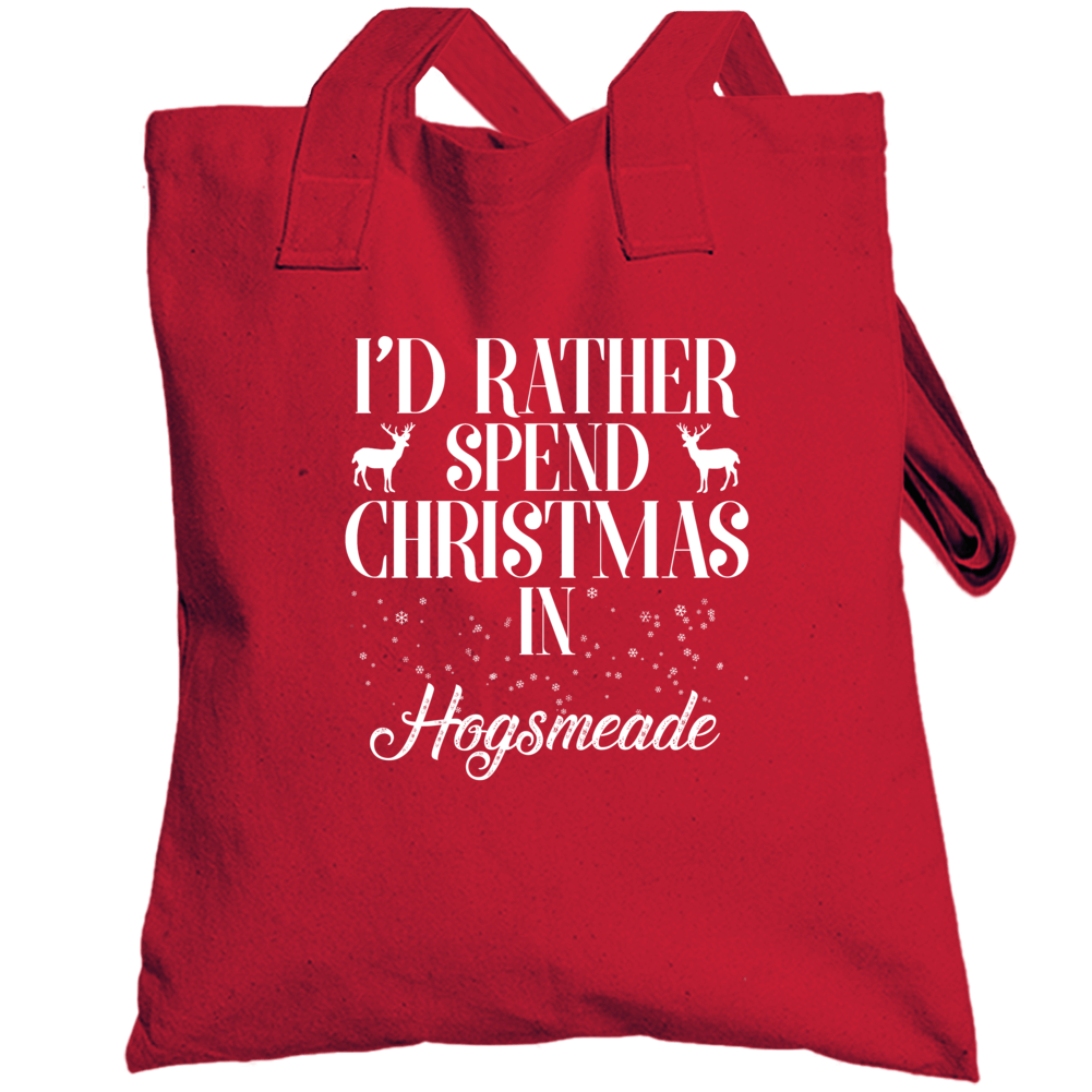 Id Rather Spend Christmas In Hogsmeade - Popular Holiday Totebag