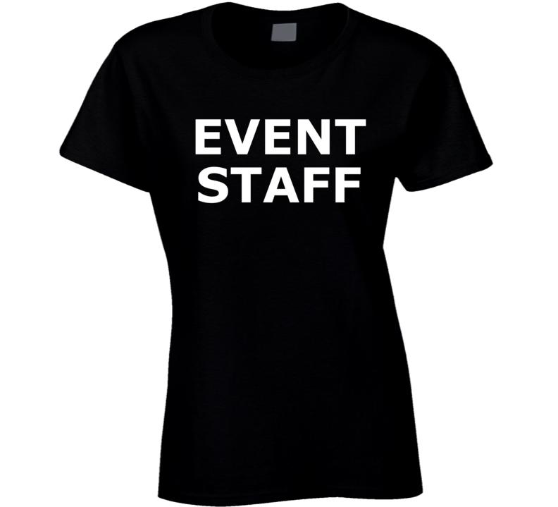 Event Staff ( White Font ) Popular Ladies T Shirt