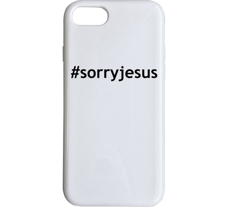 #sorryjesus Popular Sorry Jesus Phone Case