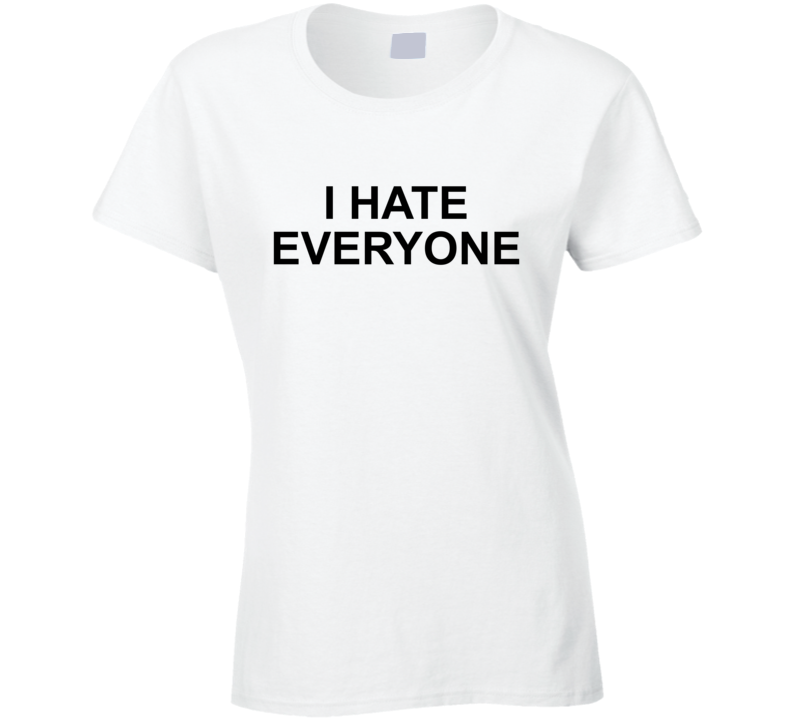 I Hate Everyone Where Do You See Yourself In 50 Years Popular Ladies T Shirt