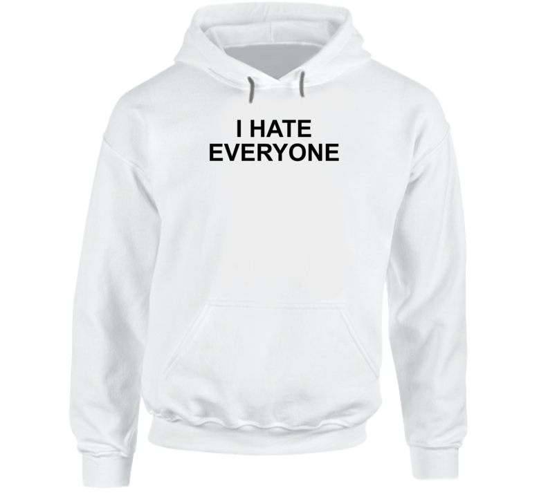 I Hate Everyone Where Do You See Yourself In 50 Years Popular Hoodie