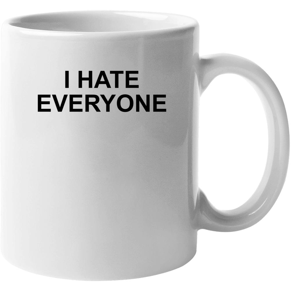 I Hate Everyone Where Do You See Yourself In 50 Years Popular Mug