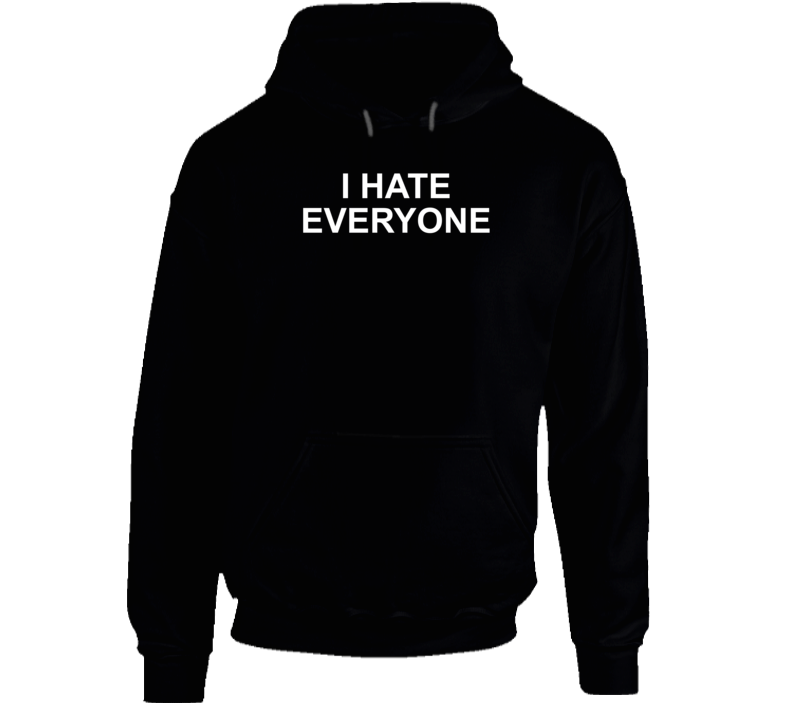 I Hate Everyone ( White Font ) Where Do You See Yourself In 50 Years Popular Hoodie