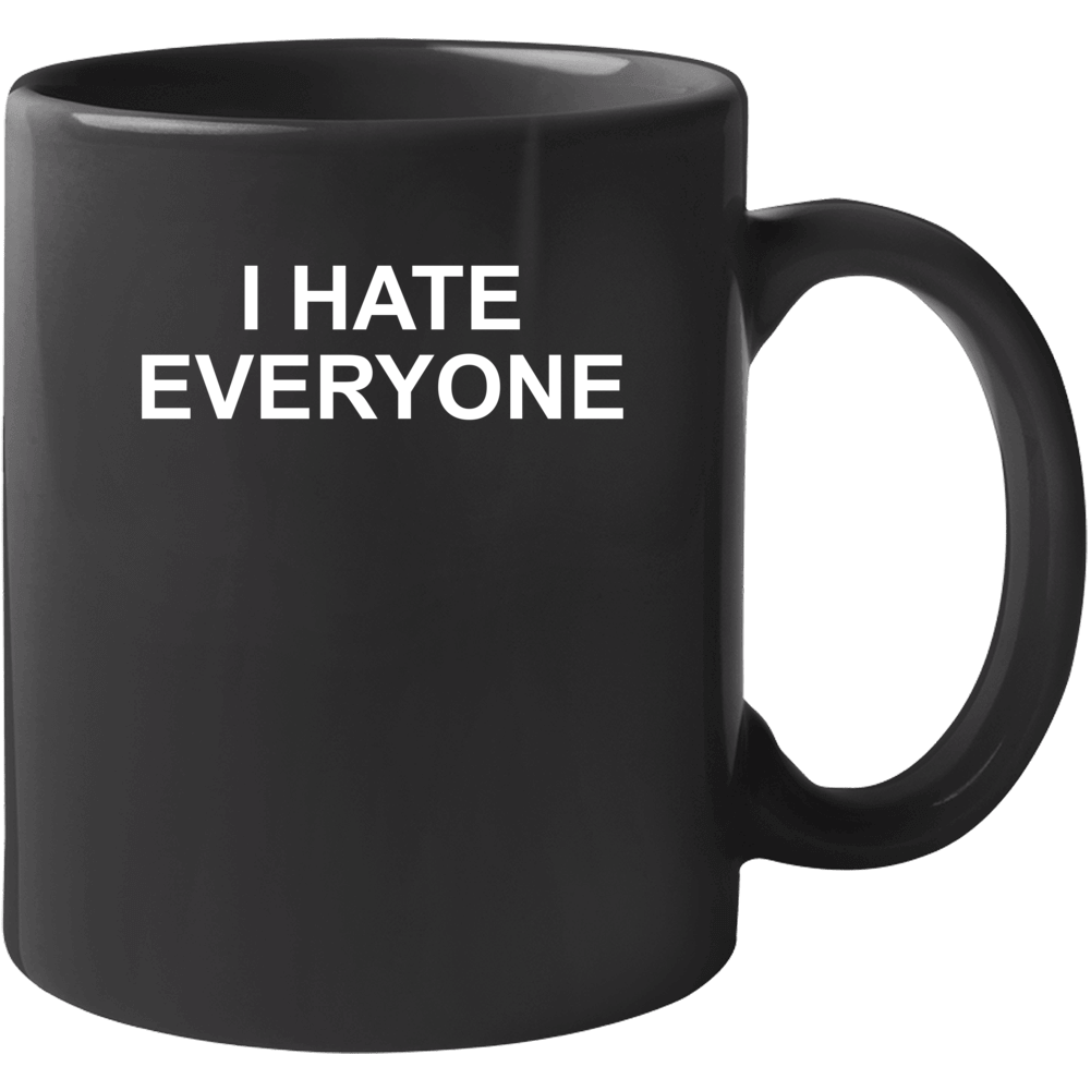 I Hate Everyone ( White Font ) Where Do You See Yourself In 50 Years Popular Mug