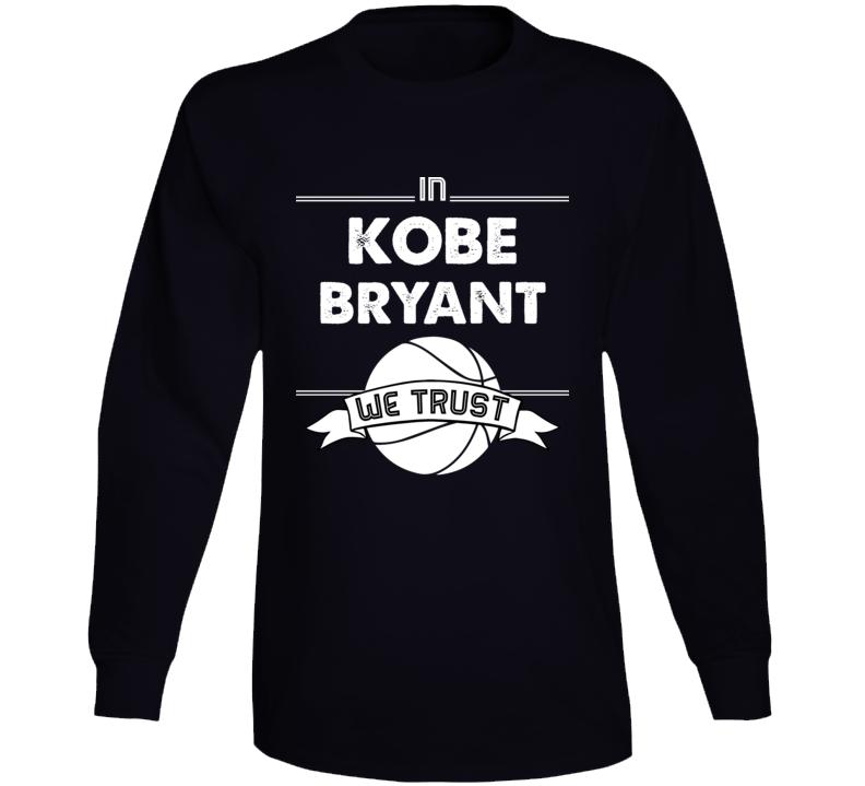 In Kobe Bryant We Trust Rip Long Sleeve