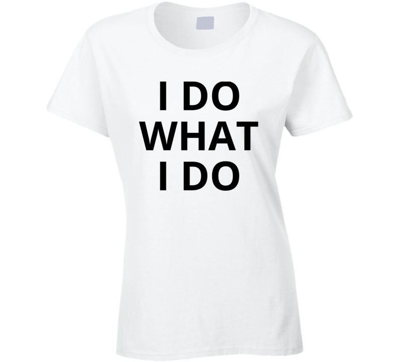 I Do What I Do Kobe Bryant Rip Ladies T Shirt