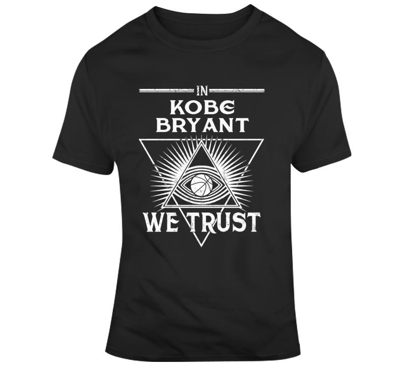 In Kobe Bryant We Trust Rip Mamba  T Shirt