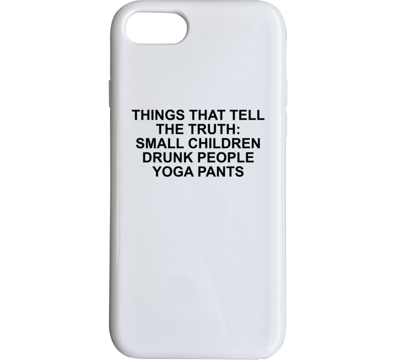 Things That Tell The Truth: Small Children Drunk People Yoga Pa Phone Case