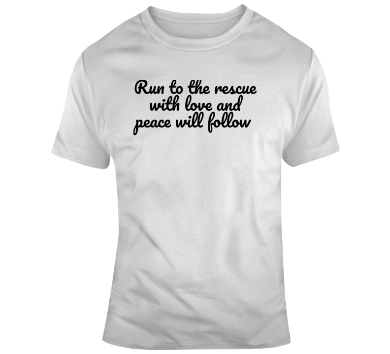 Run To The Rescue With Love And Peace Will Follow Joaquin Phoenix River Phoenix Oscar Quote T Shirt