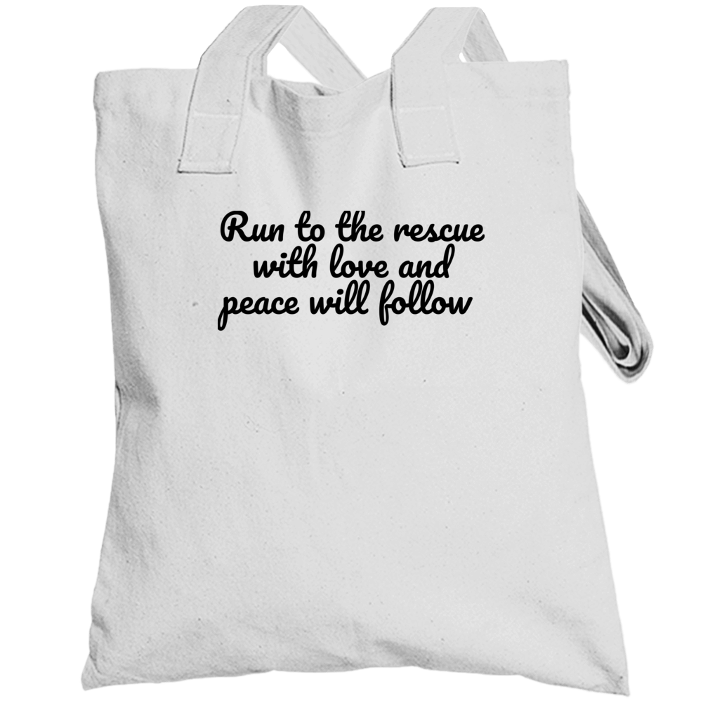 Run To The Rescue With Love And Peace Will Follow Joaquin Phoenix River Phoenix Oscar Quote Totebag