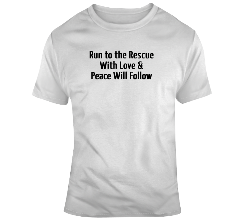 Run To The Rescue With Love And Peace Will Follow Joaquin Phoenix River Phoenix Oscars Quote T Shirt